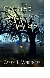 The Beast That Never Was by Caren J. Werlinger