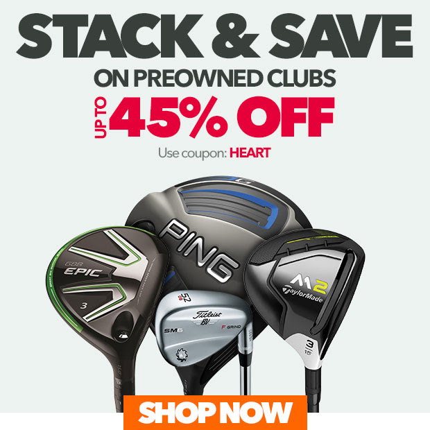 Stack and Save on PreOwned Clubs - Up to 45% Off