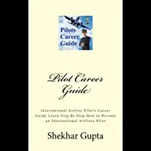 Pilot Career Guide: International Airline Pilot's Career Guide Learn Step by Step How to Become an International Airlines Pilot