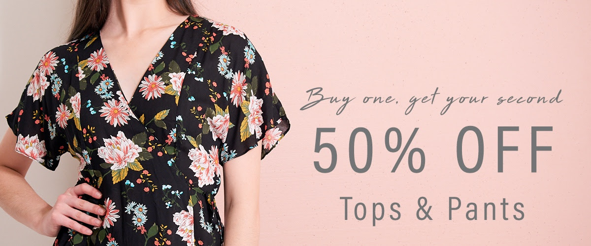Buy one, get your second 50% OFF Tops & Pants
