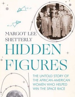 Hidden Figures: The Untold Story of the African-American Women Who Helped Win the Space Race (Hardback)