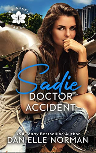Cover for 'Sadie, Doctor Accident (Iron Badges Book 1)'
