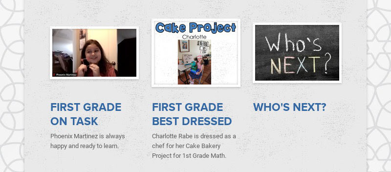 FIRST GRADE ON TASK Phoenix Martinez is always happy and ready to learn. FIRST GRADE BEST...