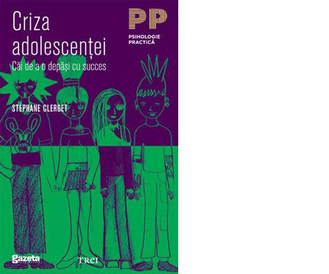 Criza adolescentei - Stephane Clerget