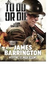 To Do or Die by James Barrington writing as Max Adams