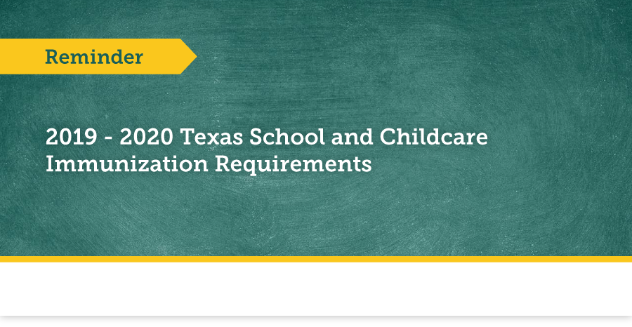 2019 - 2020 Texas School and Childcare Immunization Requirements