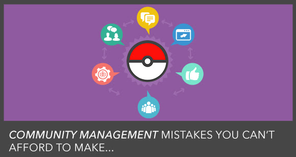 Community Management Mistakes You Can't Afford To make...