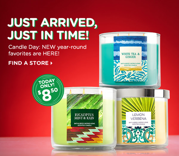 Just arrived, just in time! Candle Day: NEW year-round favorites are here! Find a Store