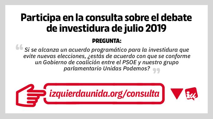 Participa en la consulta a la militancia de IU sobre el debate de investidura de julio 2019