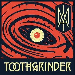 Toothgrinder