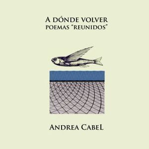 """A dónde volver"", de Andrea Cabel"