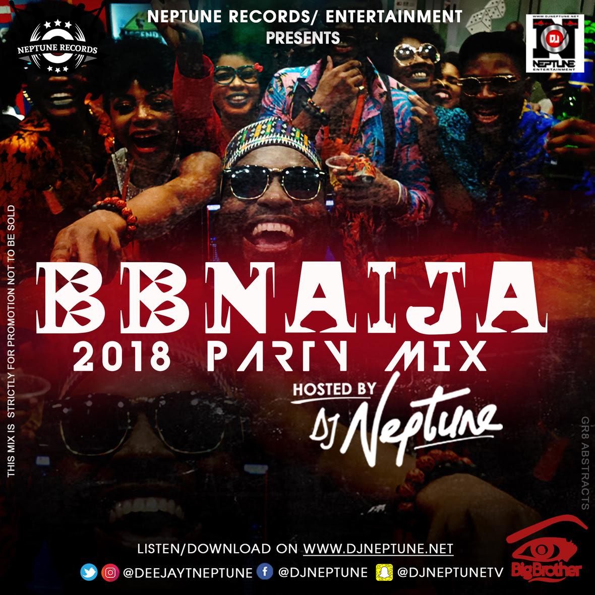 %name DJ NEPTUNE 2018 #BBNAIJA SATURDAY NIGHT PARTYMIX