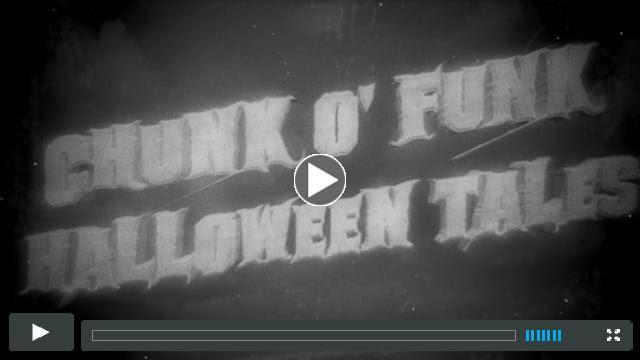CHUNK O' FUNK - HALLOWEEN TALE