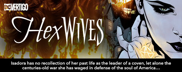 Hex Wives (2018-) #1 Waking up in a cookie cutter home, Isadora has no recollection of her past life as the leader of a coven, let alone the centuries-old war she has waged in defense of the soul of America…