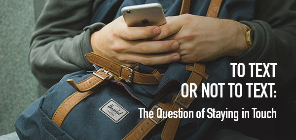 To Text or Not to Text: The Question of Staying in Touch