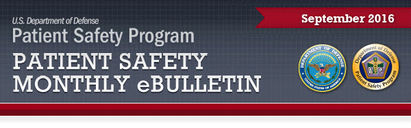 DoD PSP Patient Safety Monthly eBulletin September 2016