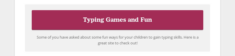 Typing Games and Fun Some of you have asked about some fun ways for your children to gain typing...