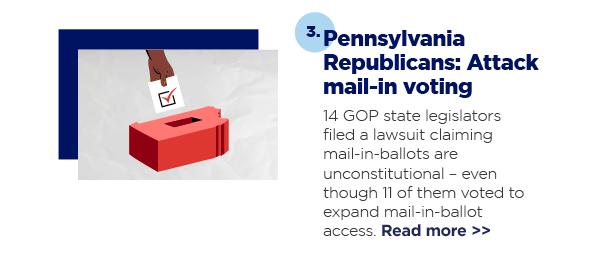 3. Pennsylvania Republicans: Attack mail-in voting
