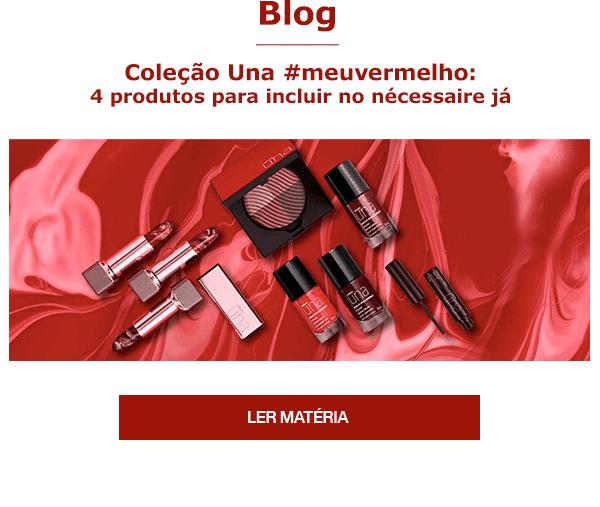 Blog: Coleção Una #meuvermelho:  4 produtos para incluir no nécessairie já