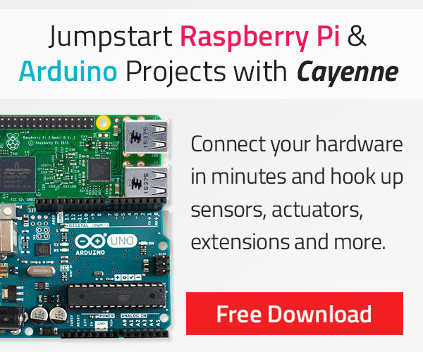 Jumpstart Raspberry Pi & Arduino Projects With Cayenne - Free Download