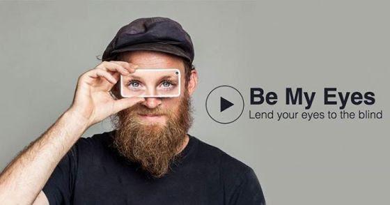 Be My Eyes (Seja Meus Olhos). Fazendo enxergar quem não consegue ver.