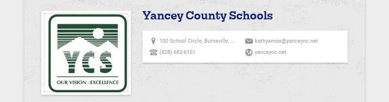 Yancey County Schools<br>100 School Circle, Burnsville, NC, USA<br>kathyamos@yanceync.net<br>(828)...