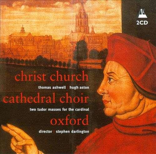 Thomas Ashwell, Hugh Ashton: Two Tudor Masses for the Cardinal