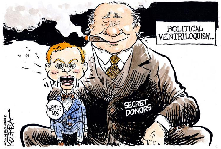 Cartoon of a political ventriloquist labeled Secret Donors manipulating a dummy that says Negative Ads.