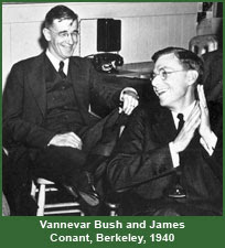 Vannevar Bush and James Conant, Berkeley, 1940