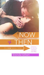 Now & Then by Brenda Rothert