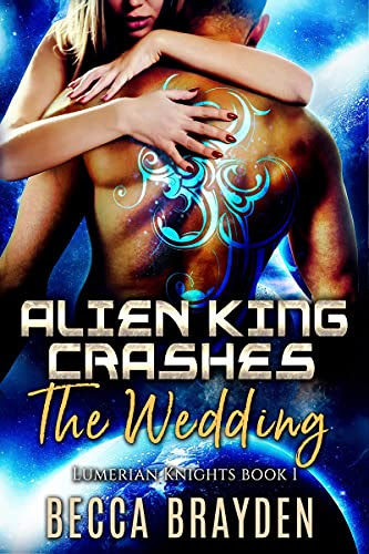 Cover for 'Alien King Crashes the Wedding'