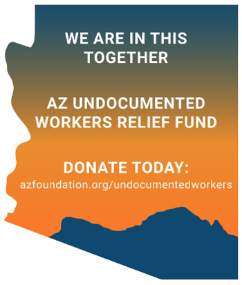 Support the Arizona Undocumented Workers Relief Fund
