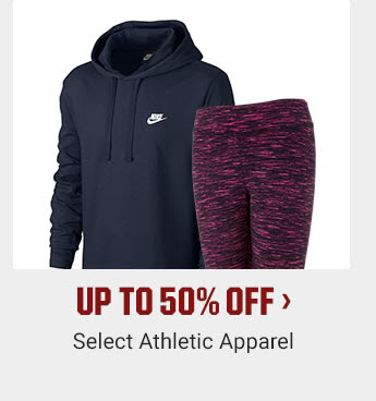 UP TO 50% OFF - Select Athletic Apparel | SHOP NOW