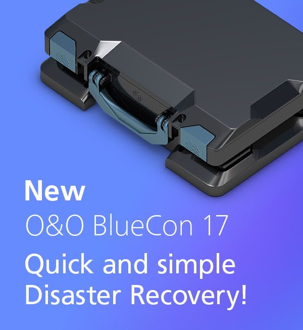 O&O BlueCon 17 - Quick & Simple Disaster Recovery