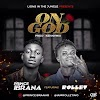 MUSIC: Prince Ibranar Ft. Rollet – On God
