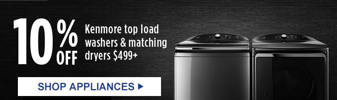 10% OFF Kenmore top load washers & matching dryers $499+ | SHOP APPLIANCES