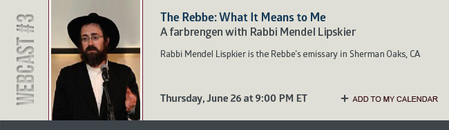 WEBCAST #3: The Rebbe: What It Means to Me