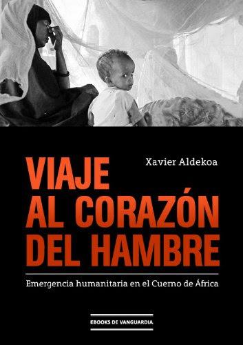 Viaje al corazón del hambre de Xavier Aldekoa