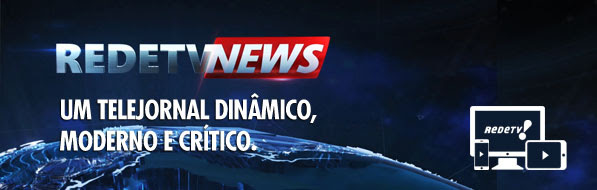 =REDETV NEWS - Um telejornal dinâmico, moderno e crítico.