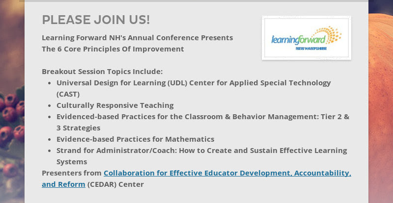 PLEASE JOIN US! Learning Forward NH's Annual Conference Presents The 6 Core Principles Of...