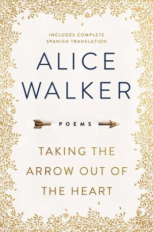 Taking the Arrow Out of the Heart, by Alice Walker