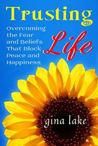 Trusting life by gina lake