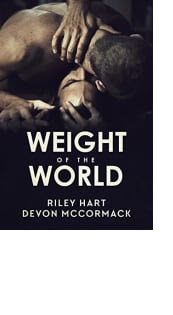 Weight of the World by Riley Hart and Devon McCormack