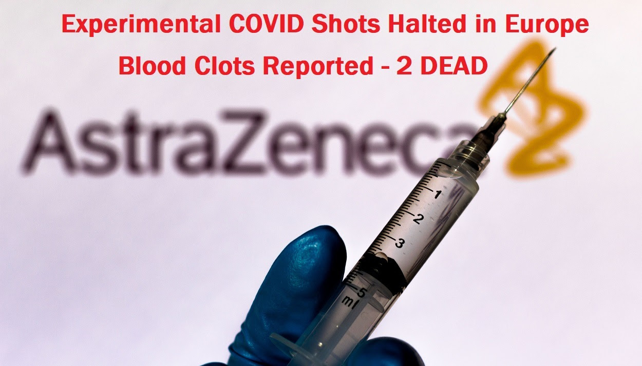 BREAKING: 9 European Nations Suspend Experimental AstraZeneca COVID Vaccines Due to Fatal Blood Clots AstraZeneca-COVID-shots-halted-deadly-blood-clots