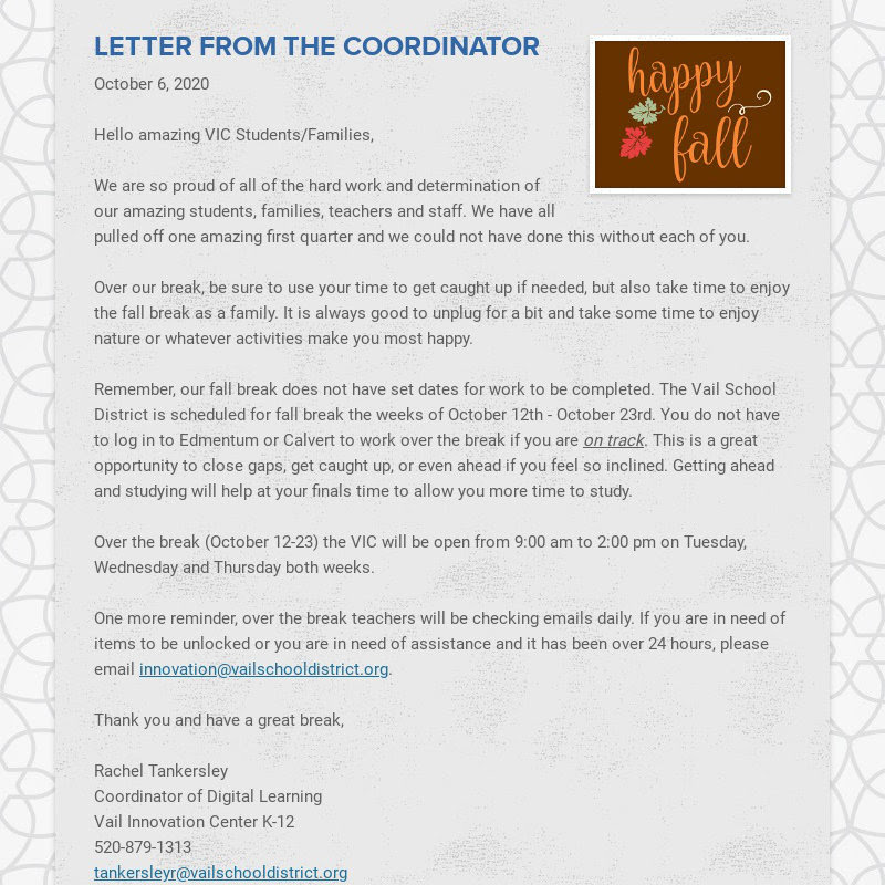 LETTER FROM THE COORDINATOR October 6, 2020 Hello amazing VIC Students/Families, We are so...