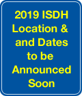 2019 ISDH Location & Dates to be Announced Soon