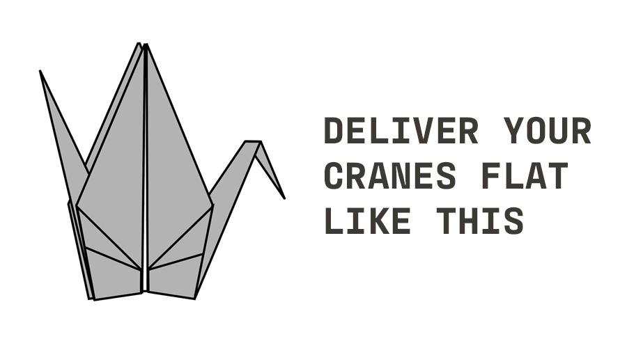 Deliver your cranes flat