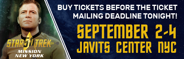 Star Trek Mission New York September 2-4 Javits Center NYC  Buy tickets before the ticket mailing deadline tonight!