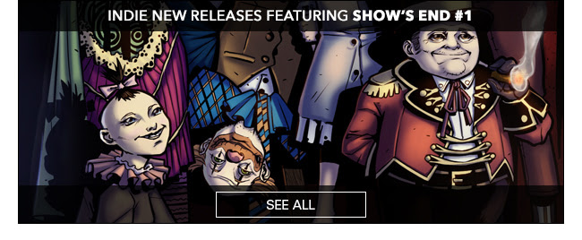 Indie New Releases featuring Show's End #1 See All