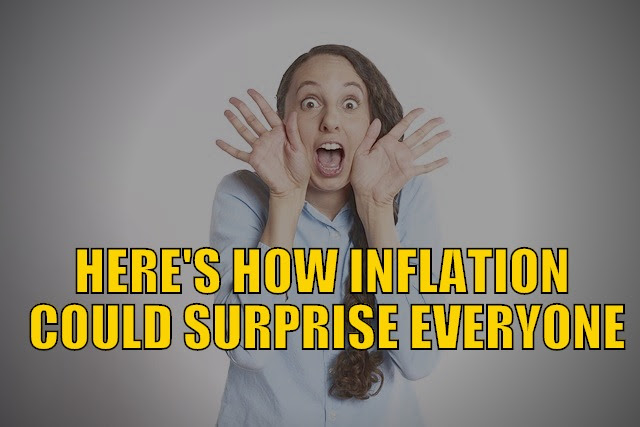 Here's How Inflation Could Surprise Everyone